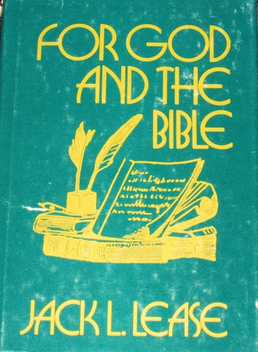 For God and the Bible by Jack LeRoy Lease