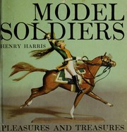 Model soldiers by Henry Edward David Harris