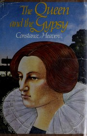 The queen and the gypsy by Constance Heaven