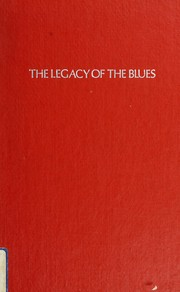 Cover of: The legacy of the blues by Samuel Barclay Charters