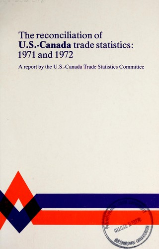 The reconciliation of U.S. – Canada trade statistics, 1971 and 1972