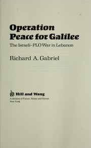 Operation peace for Galilee by Richard A. Gabriel