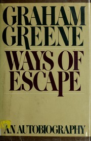 Ways of escape by Graham Greene