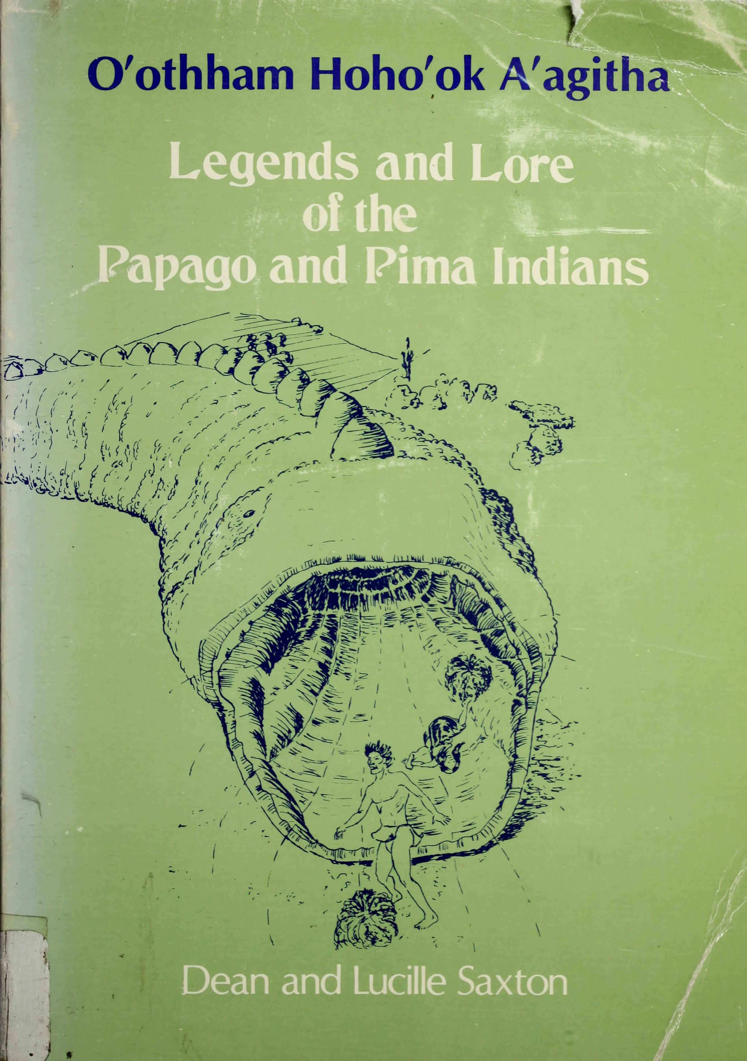 eBook Legends and lore of the Papago and Pima Indians download ...