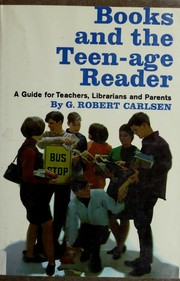 Books and the teen-age reader by G. Robert Carlsen