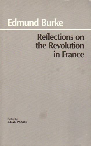 Reflections on the Revolution in France and on the proceedings in certain societies in London relative to that event