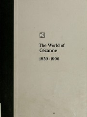 The world of Cézanne, 1839-1906 by Richard W. Murphy