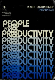 People and productivity by Robert A. Sutermeister