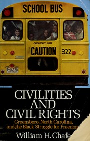 Civilities and civil rights by William Henry Chafe