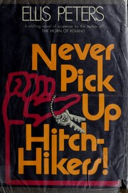 Cover of: Never pick up hitch-hikers! by Edith Pargeter