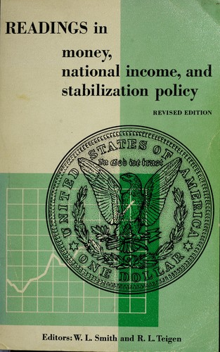 Readings in money, national income, and stabilization policy.
