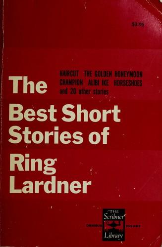 The best short stories of Ring Lardner.