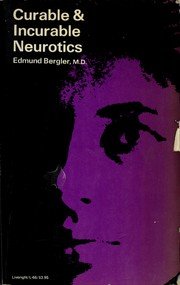 Curable and incurable neurotics by Edmund Bergler