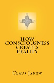 How Consciousness Creates Reality PDF