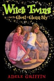 Cover of: Witch Twins and the Ghost of Glenn Bly by