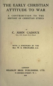 Cover of: The Early Christian Attitude to War by Cecil John Cadoux