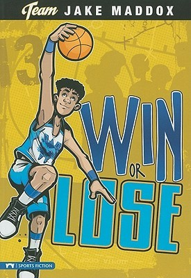 Win or lose by Jake Maddox