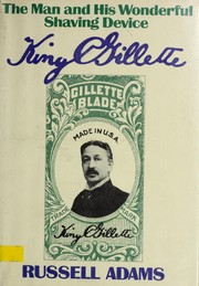 King C. Gillette, the man and his wonderful shaving device PDF
