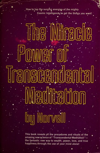 The miracle power of transcendental meditation.
