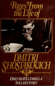 Pages from the life of Dmitri Shostakovich by Dmitri Sollertinsky