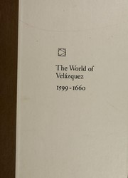 The world of Velázquez, 1599-1660 by Dale Brown