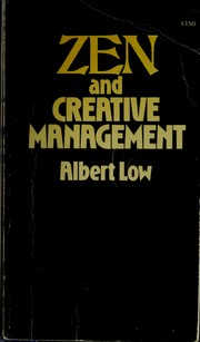 Cover of: Zen and creative management by Albert Low