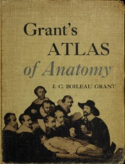 An atlas of anatomy by John Charles Boileau Grant