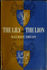 Le lis et le lion by Maurice Druon