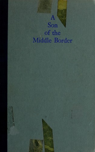 Download A son of the middle border.