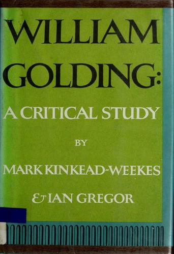 William Golding; a critical study