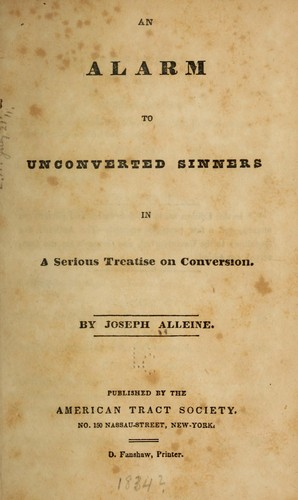 An alarm to unconverted sinners in a serious treatise on conversion.