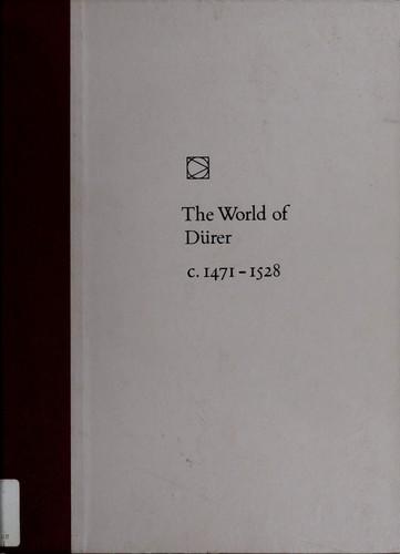 The world of Dürer, 1471-1528