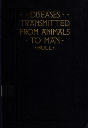 Diseases transmitted from animals to man by Thomas G. Hull