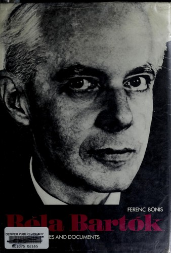 Béla Bartók; his life in pictures and documents.