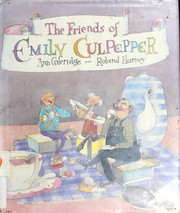The friends of Emily Culpepper by Ann Coleridge