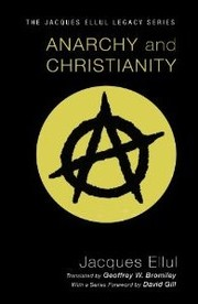 Anarchy and Christianity by Jacques Ellul