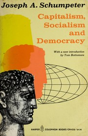 Capitalism, socialism, and democracy by Schumpeter, Joseph Alois