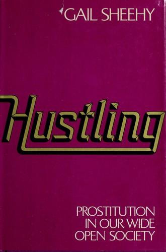 Hustling: prostitution in our wide open society.