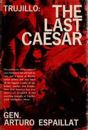 Trujillo: the last Caesar by Arturo R. Espaillat