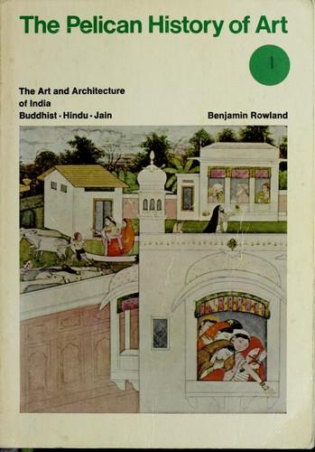 The art and architecture of India: Buddhist, Hindu, Jain.