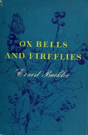 Ox bells and fireflies by Ernest Buckler