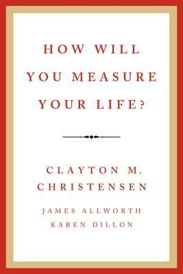 How Will You Measure Your Life by