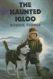 The Haunted Igloo by Bonnie Turner
