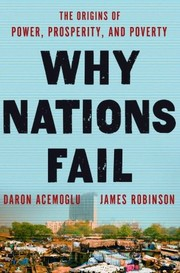 Cover of: Why Nations Fail: The Origins of Power, Prosperity, and Povert by 