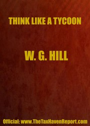 Cover of: Think Like a Tycoon by George William Hill