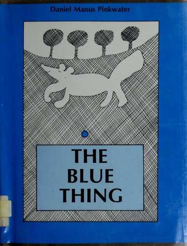 The blue thing by Daniel Manus Pinkwater