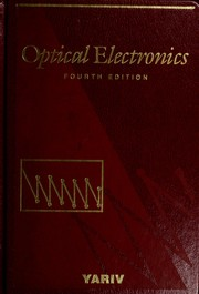 Optical electronics by Amnon Yariv