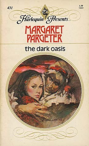 The Dark Oasis by Margaret Pargeter