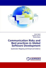 Cover of: Communication Risks and Best practices in Global Software Development by Ajmal Iqbal, Cigdem Gencel, Syed Shahid Abbas