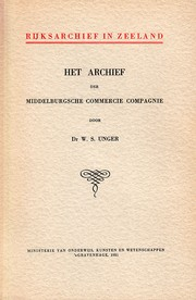 Het archief der Middelburgsche Commercie Compagnie by Willem Sybrand Unger